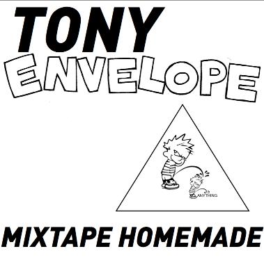 » TONY ENVELOPE MIXTAPE HOMEMADE